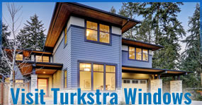 Visit Turkstra Windows Replacement New Windows Recommended